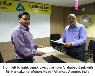 From left to right: Senior Executive from Allahabad Bank with Mr. Nandakumar Menon, Head - Alliances, Avenues India