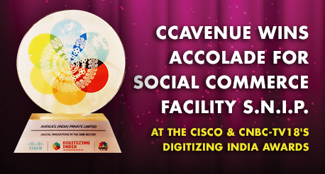 CCAvenue Wins Accolade for Social Commerce Facility S.N.I.P. at the Cisco & CNBC-TV18's Digitizing India Awards