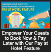 Empower Your Guests to Book Now & Pay Later with Our Pay At Hotel Feature